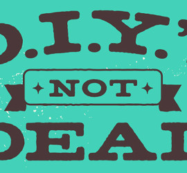 DIY's Not Dead!